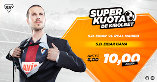 Kirolbet superkuota liga Eibar vs Real Madrid 10 marzo