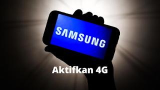 Cara Mengaktifkan 4G Di HP Samsung