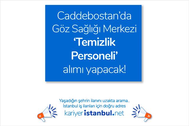 Kadıköy Caddebostan'da hizmet veren Veni Vidi Göz Sağlığı Merkezi, temizlik elemanı alımı yapacak. Detaylar kariyeristanbul.net'te!