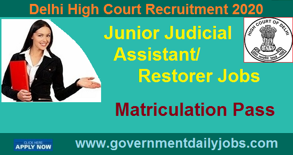 DELHI HIGH COURT RECRUITMENT 2020 APPLY JUNIOR JUDICIAL ASSISTANT/RESTORER 38 POSTS