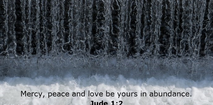 Mercy, peace and love be yours in abundance.
