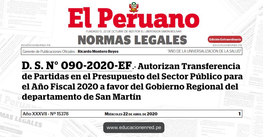 D. S. N° 090-2020-EF.- Autorizan Transferencia de Partidas en el Presupuesto del Sector Público para el Año Fiscal 2020 a favor del Gobierno Regional del departamento de San Martín