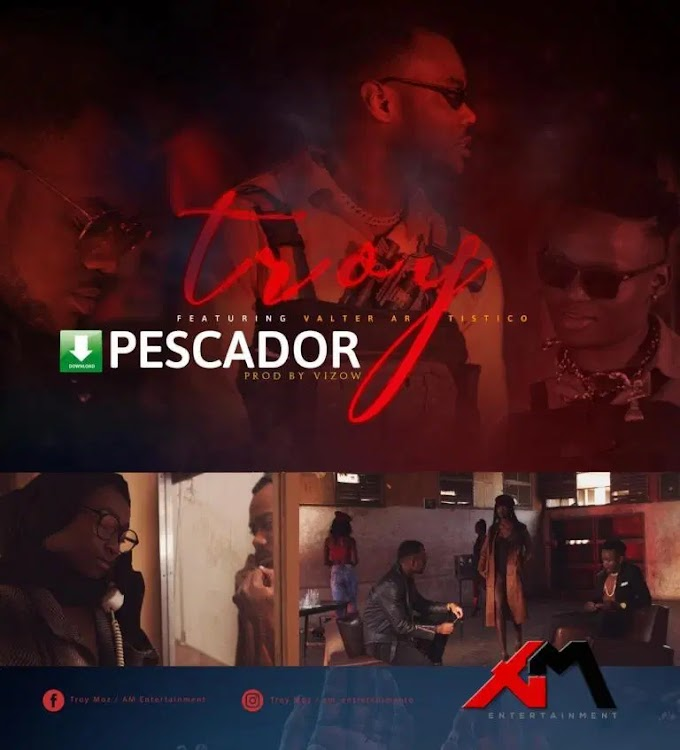 Troy ft Valter Artístico - Pescadorr ( 2019 ) [DOWNLOAD]