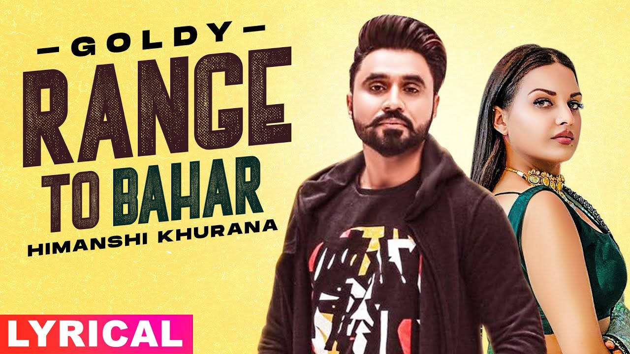 Range To Bahar Lyrics Goldy Desi Crew | Himanshi Khurana