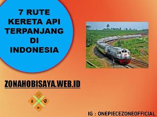 Rute Kereta Api Terpanjang Di Indonesia