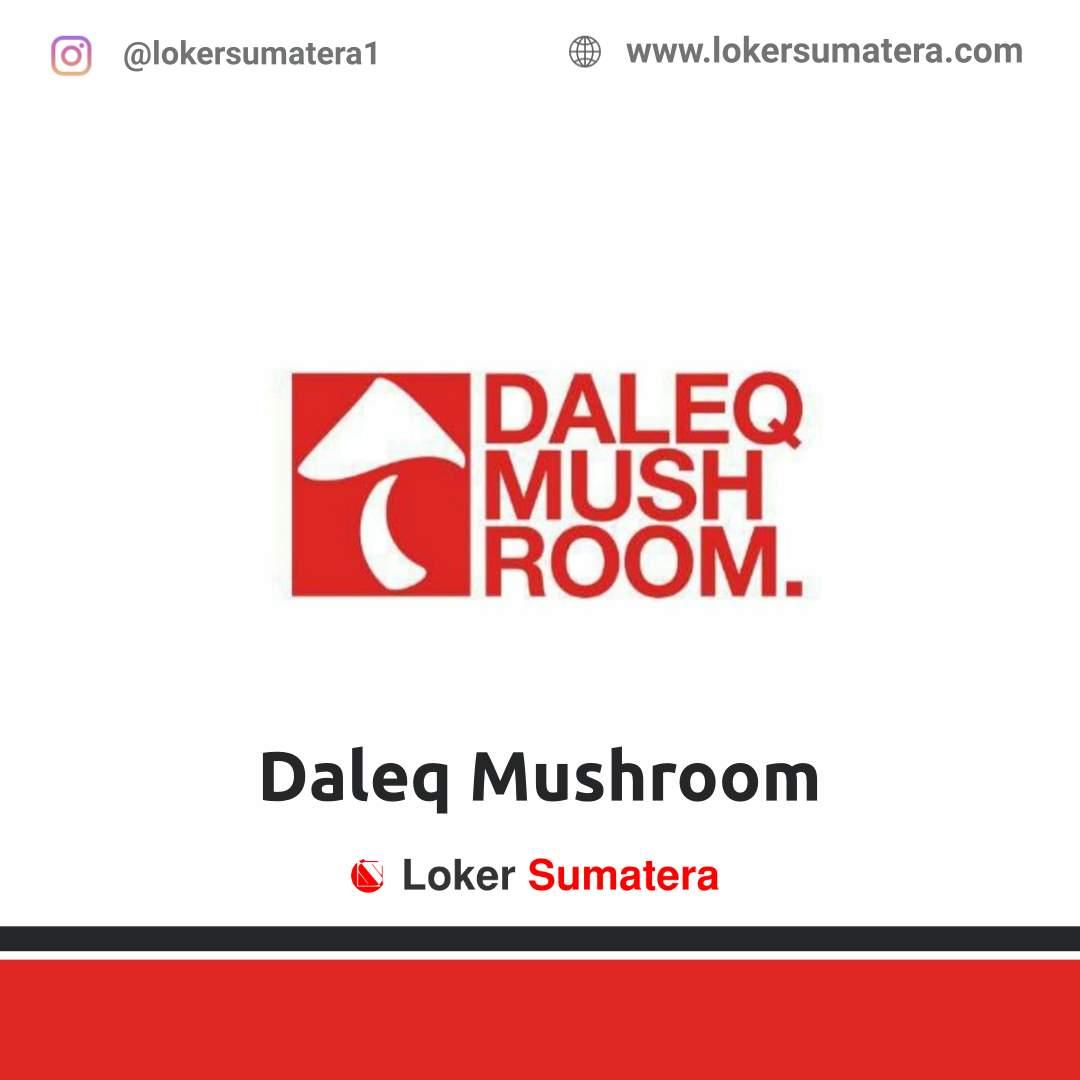 Lowongan Kerja Pekanbaru: Daleq Mushroom Oktober 2020