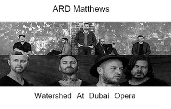 Watershed and Ard Matthews at the Dubai Opera