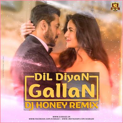 Dil Diyan Gallan (Remix) – DJ Honey
