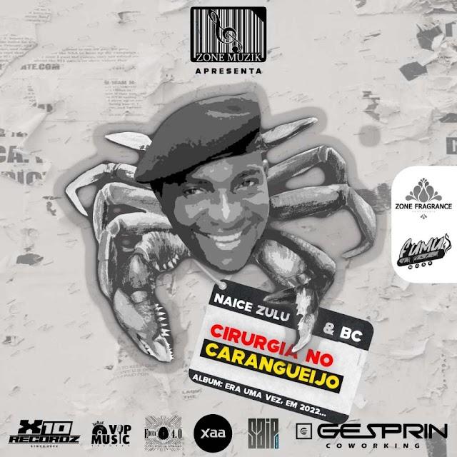 Naice Zulu & BC feat. Maureo - Cirurgia Caranguejo (Rap)Baixar  2021