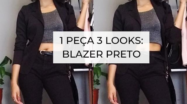 1 Peça 3 Looks: Blazer Preto