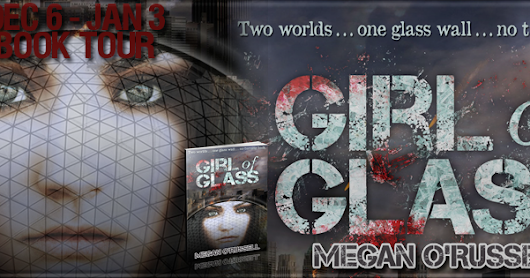 Book Spotlight: Girl of Glass by Megan O'Russell