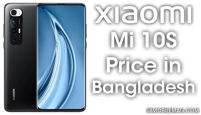 Xiaomi Mi 10S, Xiaomi Mi 10S Price, Xiaomi Mi 10S Price in Bangladesh