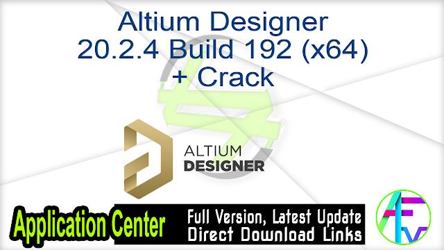 Altium Designer 20.2.4 Build 192 (x64) + Crack