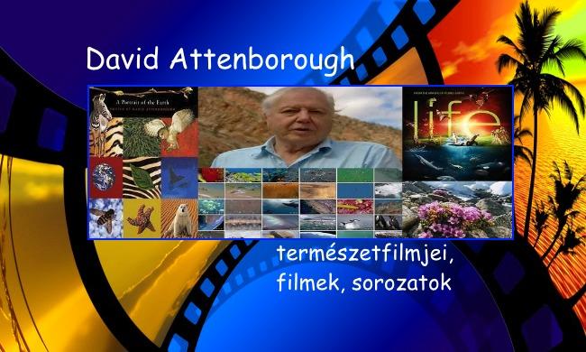 David Attenborough természetfilmjei, filmek, sorozatok