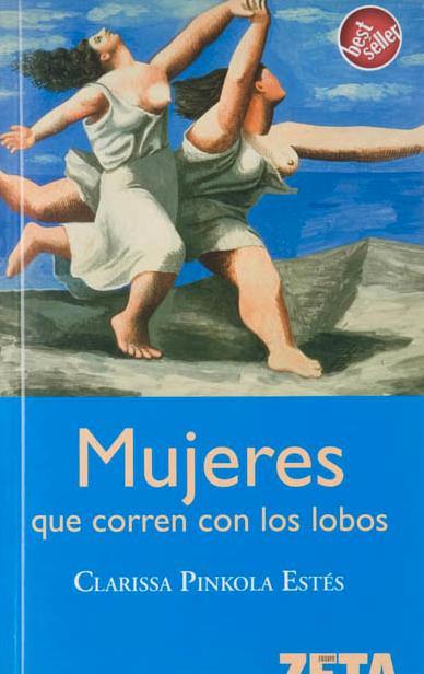 Mujeres Que Corren Con Los Lobos – Clarissa Pinkola Estes
