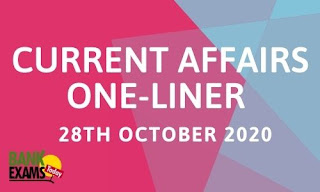 Current Affairs One-Liner: 28th October 2020