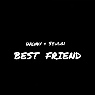 Wendy & Seulgi (Red Velvet) - Best Friend Lyrics (English Translation)