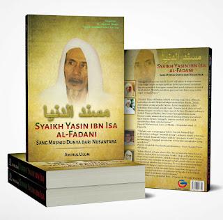 Syaikh Yasin ibn Isa al-Fadani : Sang Musnid Dunya dari Nusantara