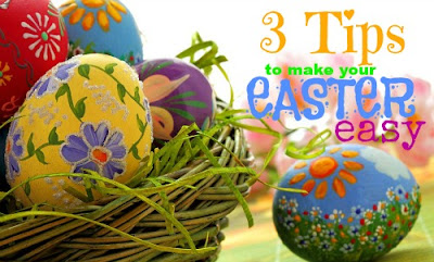 3 Tips to Make Your Easter Easy