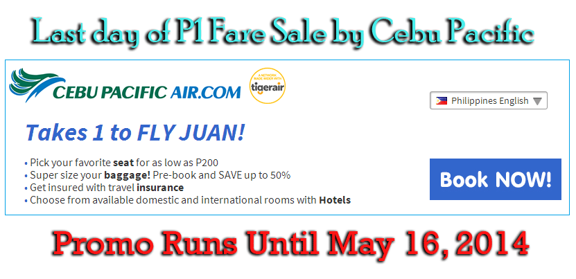 Last day of P1 Fare Sale by Cebu Pacific May 16, 2014