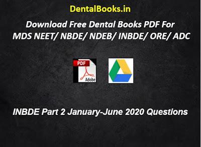 INBDE Part 2 January-June 2020 Questions, INBDE NOTES, BOOKS