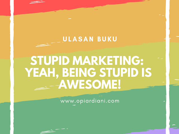 Stupid Marketing:  Yeah, Being Stupid is Awesome!