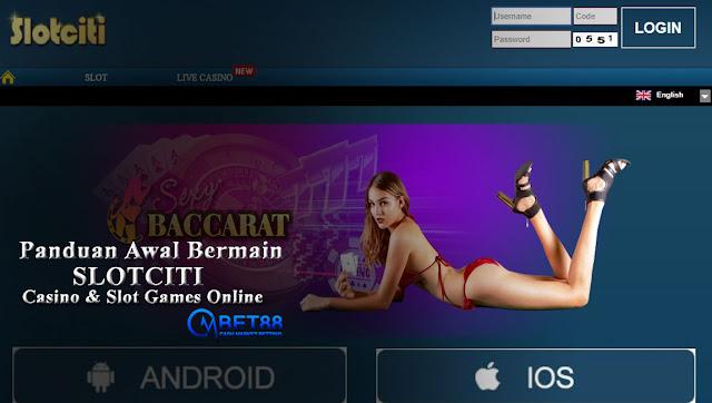 Panduan Awal Bermain Slotciti Casino Dan Slot Games Online