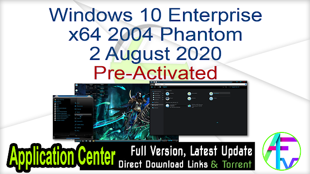Windows 10 Enterprise x64 2004 Phantom 2 August 2020 Pre-Activated