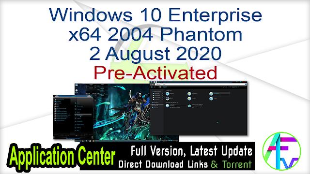 Windows 10 Enterprise x64 2004 Phantom 2 August 2020 Pre-Activated