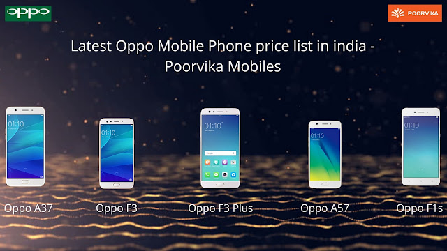 47f04bb9c7f Latest Oppo Mobile Phone Price list in india 24 Sep 2017 - Poorvika Mobiles