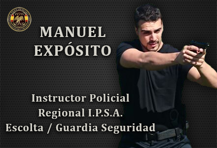MANUEL EXPOSITO INSTRUCTOR POLICIAL REGIONAL IPSA INTERNATIONAL POLICE AND SECURITY ASOCCIATION IPSA