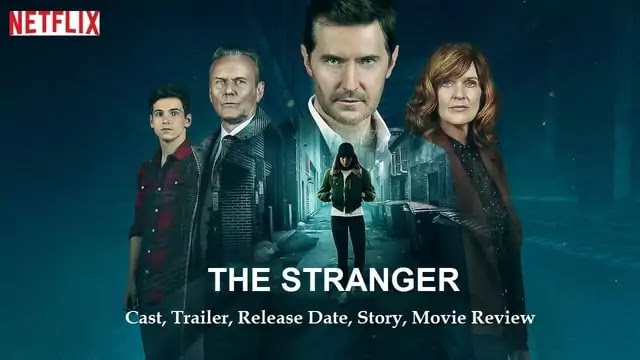 The Stranger web series movie film Cast Trailer Release Date Story Review - Netflix