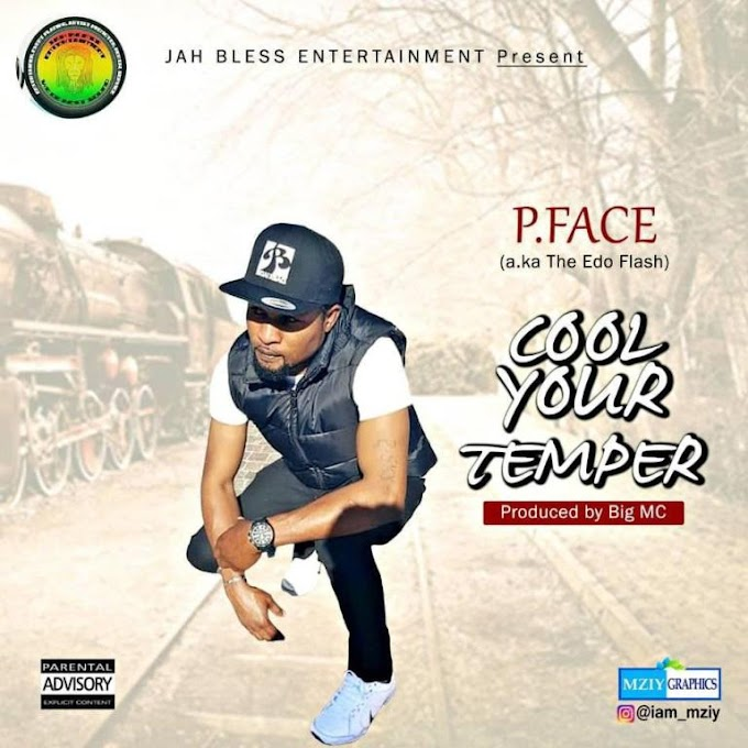 DOWNLOAD MP3: P. Face – Cool Your Temper