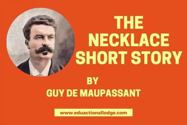 The Necklace by Guy De Maupassan