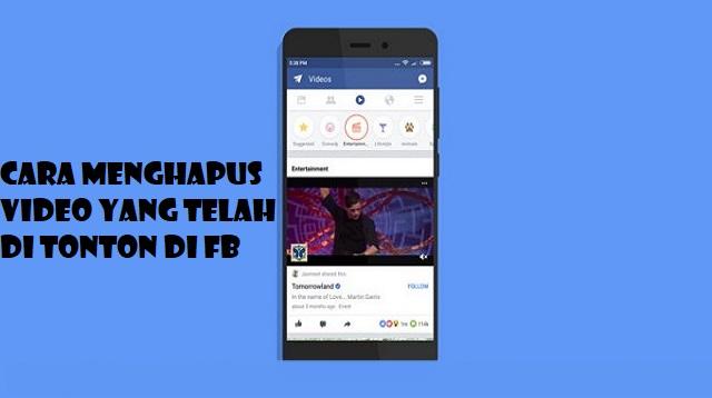Cara Menghapus Video Yang Telah di Tonton di FB