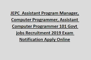 Jharkhand, JEPC Assistant Program Manager, Computer Programmer, Assistant Computer Programmer 101 Govt jobs Recruitment 2019 Exam Notification Apply Online