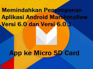 Memindahkan Penyimpanan Aplikasi Android Marshmallow App ke Micro SD Card