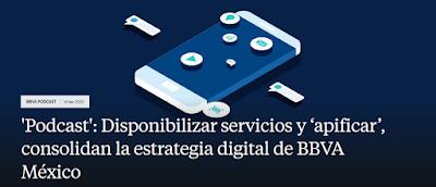 https://www.bbva.com/es/mx/podcast-disponibilizar-servicios-y-apificar-consolidan-la-estrategia-digital-de-bbva-mexico/