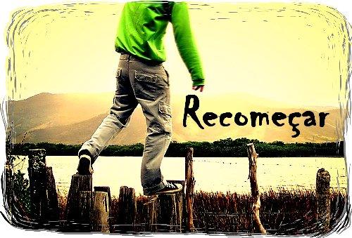 Deus Quer Te Dar Uma Nova Chance Para Recomeçar: É Mais Gostoso Ser Magra...: O Recomeço