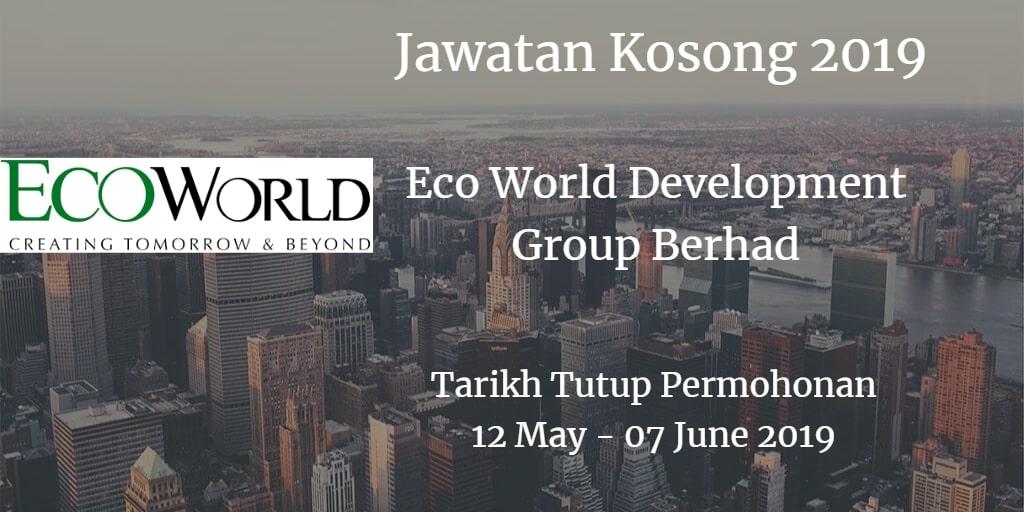 Jawatan Kosong Eco World Development Group Berhad 12 May - 07 June 2019