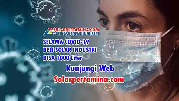 Selama Covid-19, Beli Solar Industri bisa 1000 liter, Kunjungi Aplikasi kami yaa di Solarpertamina.com