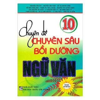 Chuyên Đề Chuyên Sâu Bồi Dưỡng Ngữ Văn 10 ebook PDF-EPUB-AWZ3-PRC-MOBI