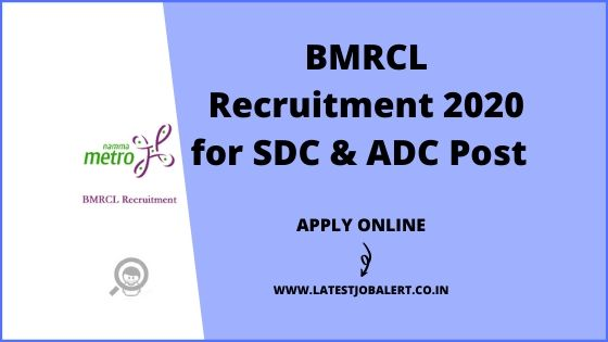 BMRCL Recruitment 2020 for SDC & ADC Posts online form|Apply online