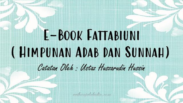 E-Book Fattabiuni - Himpunan Adab dan Sunnah