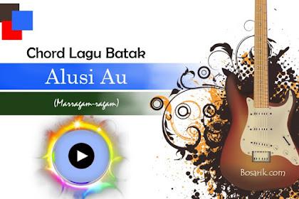 Chord Lagu Batak - Alusi Au (Marragam-ragam)