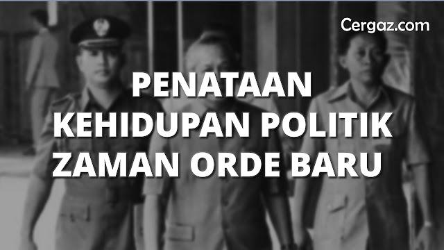 penataan kehidupan politik zaman orde baru