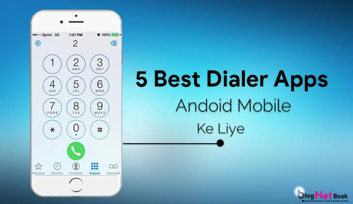 5 best dailer app for android mobile 2018