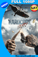 Hardcore: Misión Extrema (2015) Latino Full HD 1080P - 2015