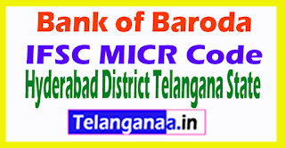 Bank of Baroda IFSC MICR Code Hyderabad District Telangana State