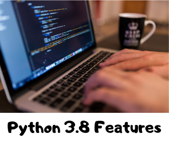 Python 3.8 - New useful features